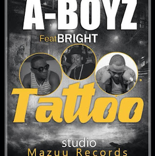 A BOYZ Ft Bright - Tattoo