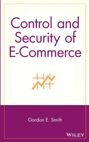 Control and Security of E-Commerce by Gordon E. Smith