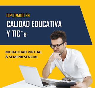 DIPLOMADO EN CALIDAD EDUCATIVA & TECNOLOGIAS DE LA INFORMACIÓN Y COMUNICACIÓN