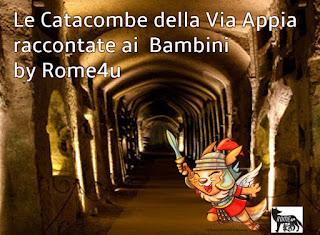 Le Catacombe della Via Appia raccontate ai bambini – Visita guidata per bambini Roma