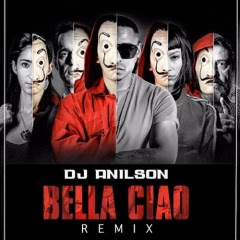 DJ Anilson - Bella Ciao (Remix)