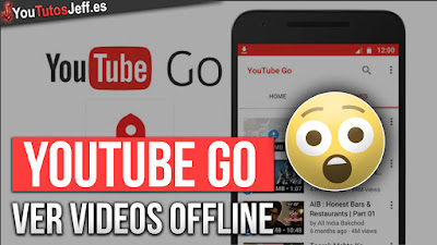 Youtube Go, apps de youtube, ver videos offline