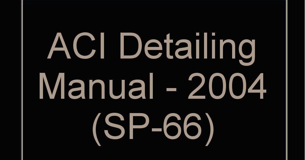 Aci Detailing Manual Pdf