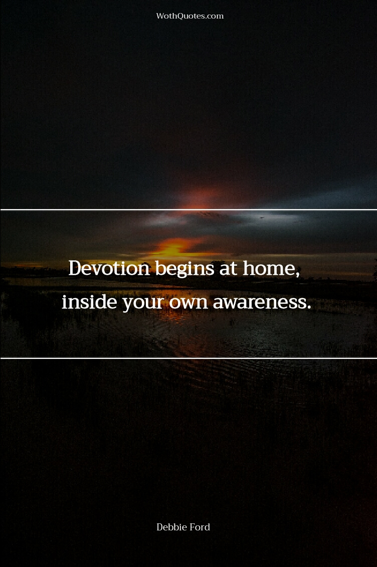 Devotion Quotes - Devotion Sayings | WOTHQUOTES COLLECTION