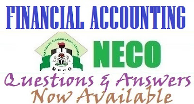 2017 NECO Financial Accounting Answers & Questions | OBJ and Theory Expo