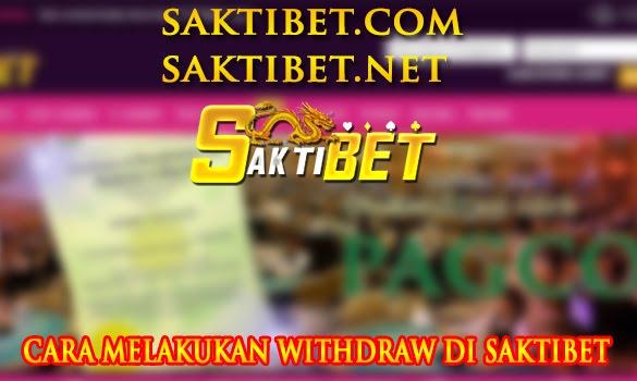 Cara melakukan Withdraw di Situs Bola Online SaktiBet