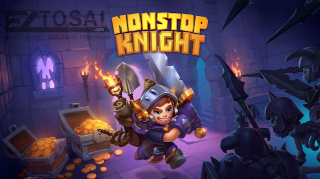 Nonstop Knight Mod Apk Gratis Terbaru