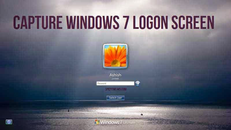 How to Capture Logon Screen in Windows 7