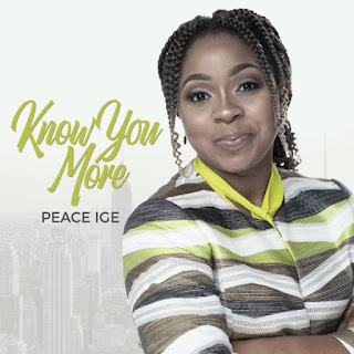 Peace Ige – Know You More