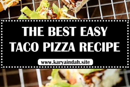 THE BEST EASY TACO PIZZA RECIPE