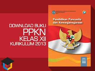 Download Buku PPKn Kelas 12 Kurikulum 2013 Ilmu Hexa