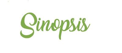 Pengertian sinopsis dan ciri - ciri sinopsis beserta cara membuat sinopsis (lengkap) - berbagaireviews.com