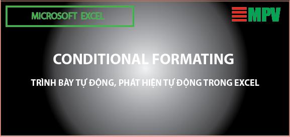 Conditional formating: Trình bày tự động, phát hiện tự động