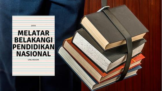 Melatar belakangi  Pendidikan Nasional
