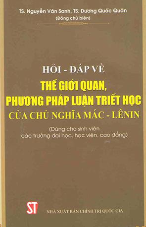 Nguyễn Văn Sanh, Dương Quốc Quân - Hỏi - đáp về thế giới quan, phương pháp luận triết học của chủ nghĩa Mác - Lênin