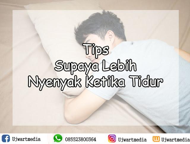 Tips Supaya Lebih Nyenyak Ketika Tidur