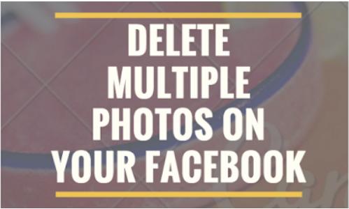 Delete All Photos On Facebook: