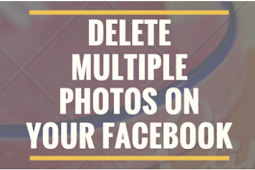 How to Delete All Photo On Facebook