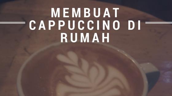 Resep Membuat Cappuccino di Rumah