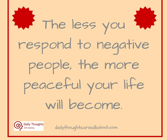 Daily Thought, Image, less, respond, negative people, peaceful, life, become, Daily Quote