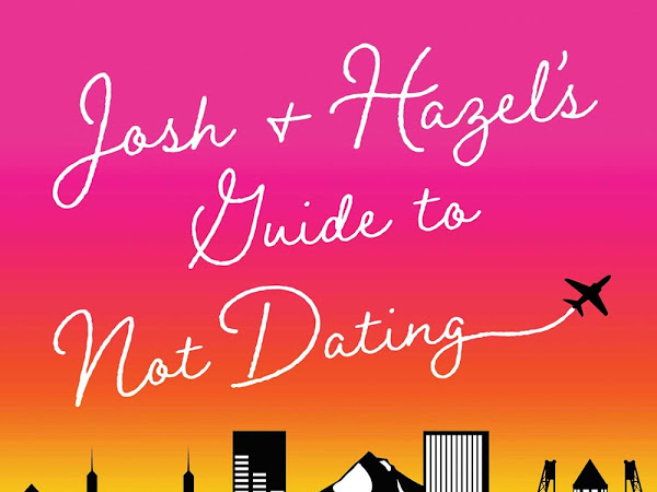 An Adorable Story That Didn't Quite Hit The Mark For Me: Josh And Hazel's Guide To Not Dating by Christina Lauren