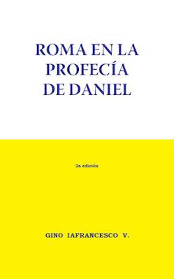 Gino Iafrancesco V.-Roma En La Profecía De Daniel-