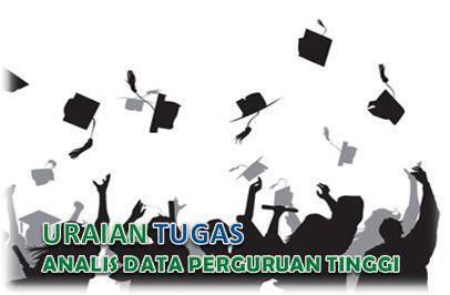 Uraian Tugas Analis Data Perguruan Tinggi