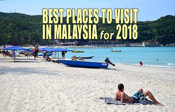 Best Place to Visit Malaysia 2018