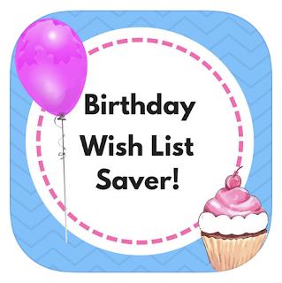 Did You Lose A Very Special Birthday Wish List Dont Have To Worry About That With This Easy Use Saver IOS App Simply Take