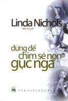 Đừng Để Chim Sẻ Non Gục Ngã - Linda Nichols