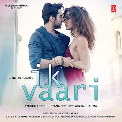 Ik Vaari (2016) - Ayushmann Khurrana