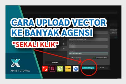 Cara Upload Vector Ke Berbagai Agensi Sekaligus dengan Sekali Klik