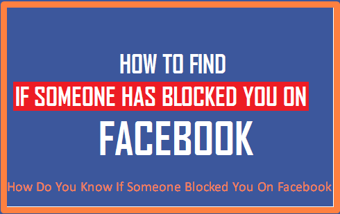 How Do You Know If Someone Blocked You On Facebook