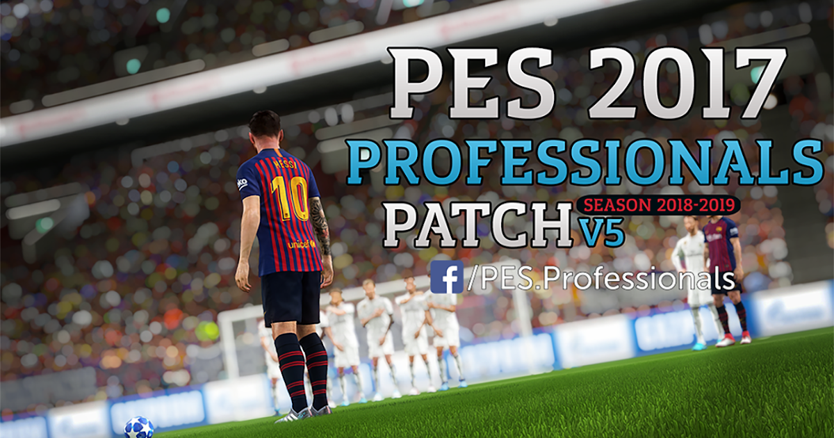 PES 2017 Professionals Patch V5 Season 2019 Download ~ Game