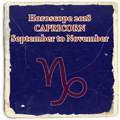 Horoscope 2018 CAPRICORN September October November prediction