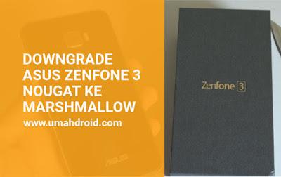Cara Memembuat Zenfone 3 jadi Marshmallow Lagi