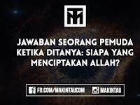 Siapa yang Menciptakan Allah? Lihat Jawaban Pemuda Ini