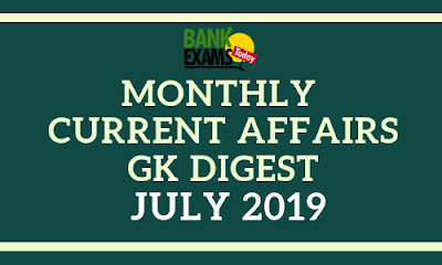 Monthly Current Affairs GK Digest: July 2019