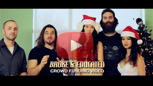 BROKE & EDUCATED CROWD FUNDING CAMPAIGN LAUNCH!!