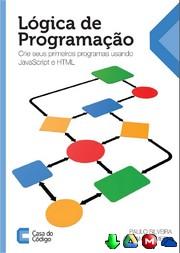 Lógica de Programação Crie seus primeiros programas usando Javascript e HTML