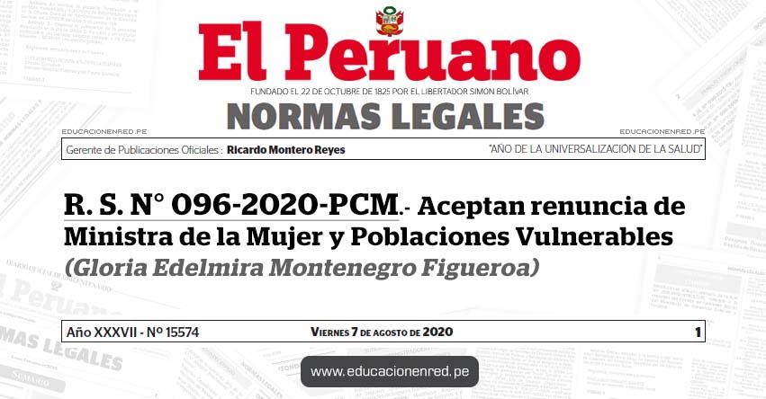 R. S. N° 096-2020-PCM.- Aceptan renuncia de Ministra de la Mujer y Poblaciones Vulnerables (Gloria Edelmira Montenegro Figueroa)