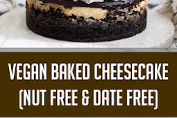 Vegan Baked Cheesecake (Nut Free & Date Free)