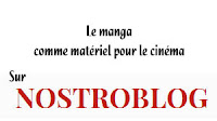 https://nostroblogs.wordpress.com/2017/03/15/le-manga-comme-materiel-pour-le-cinema/