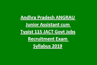 Andhra Pradesh ANGRAU Junior Assistant cum Typist 115 JACT Govt Jobs Recruitment Exam Syllabus 2019