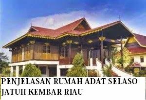 Rumah Adat Selaso Jatuh Kembar Asal Riau Sumatera