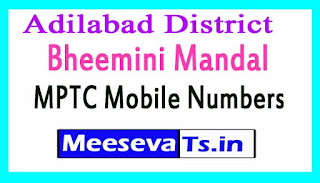 Bheemini Mandal MPTC Mobile Numbers List Adilabad District in Telangana State