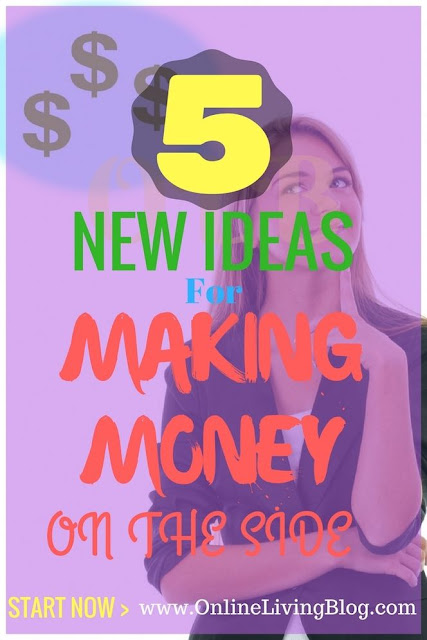 5 New Ideas for Making Money on the Side With Little Investment