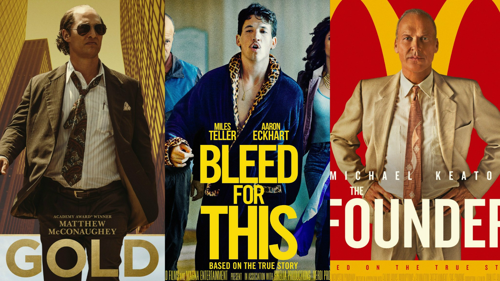 The movie posters for the 2016 films 'Gold', 'Bleed for This' and 'The Founder'