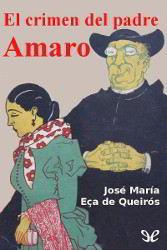 Libros gratis El crimen del padre Amaro para descargar en pdf completo