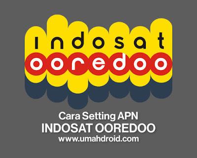 Cara Setting APN Indosat Ooredoo Tercepat